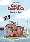 Carlos, Knirps & Co Band 4: Piraten an Bord!