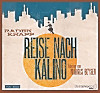 Reise nach Kalino, 6 Audio-CDs
